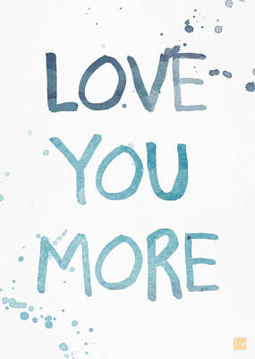 Love You More- Watercolor Art Poster by Linda Woods