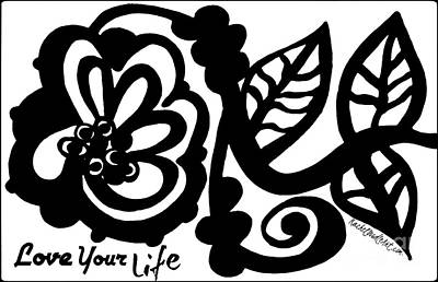 Poster featuring the drawing Love Your Life by Rachel Maynard