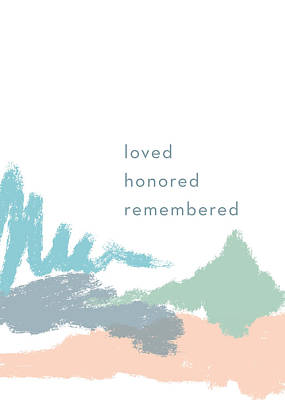 Loved Honored Rememberd- By Linda Woods Poster