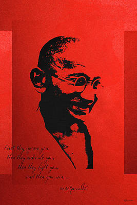 Mahatma Gandhi - First They Ignore You... Poster by Serge Averbukh