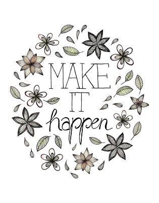 Make It Happen Poster by Barlena Illustrations