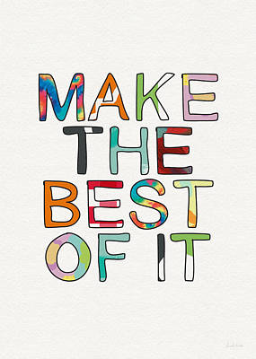Make The Best Of It Multicolor- Art By Linda Woods Poster by Linda Woods
