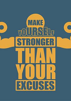 Make Yourself Stronger Than Your Excuses Gym Motivational Quotes Poster Poster by Lab No 4