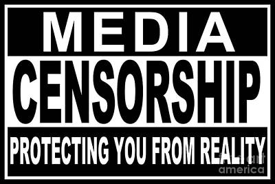 Poster featuring the digital art Media Censorship Protecting You From Reality by Bruce Stanfield