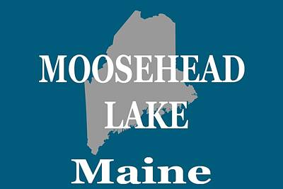 Poster featuring the photograph Moosehead Lake Maine State Pride  by Keith Webber Jr
