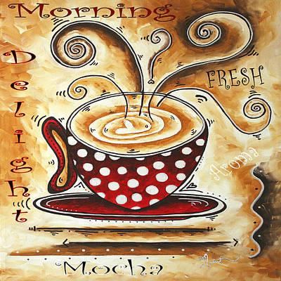 Morning Delight Original Painting Madart Poster by Megan Duncanson