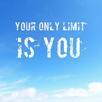 Motivational Quote In Blue Sky Poster by Matthias Hauser
