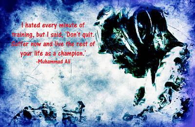 Muhammad Ali Motivational Quote 4 B Poster by Brian Reaves