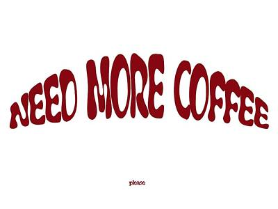 Need More Coffee Poster