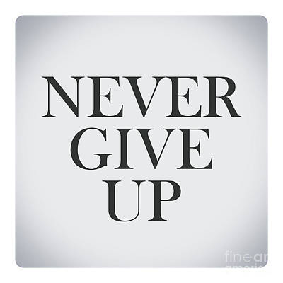 Never Give Up In Vintage Background Poster