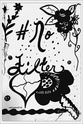 Poster featuring the drawing No Filter by Rachel Maynard