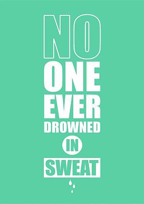 No One Ever Drowned In Sweat Gym Inspirational Quotes Poster Poster