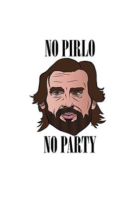 No Pirlo No Party Poster by Ralf Wandschneider