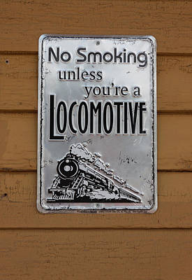 Poster featuring the photograph No Smoking Unless Youre A Locomotive by Suzanne Gaff