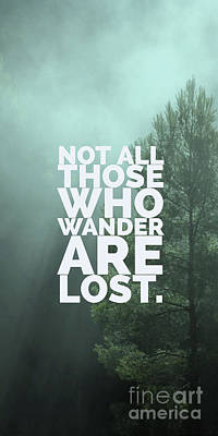 Not All Those Who Wander Are Lost Phone Case Poster by Edward Fielding