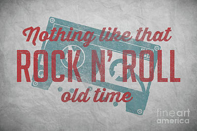 Nothing Like That Old Time Rock N Roll Wall Art 4 Poster by Edward Fielding