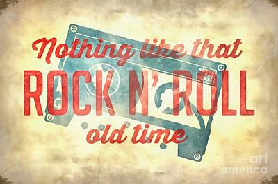 Nothing Like That Old Time Rock N Roll Wall Painting Poster by Edward Fielding