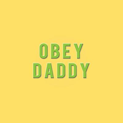 Poster featuring the mixed media Obey Daddy by TortureLord Art