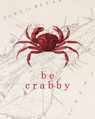 Ocean Quotes Be Crabby Print Poster by Erin Cadigan