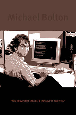 Office Space Michael Bolton Movie Quote Poster Series 004 Poster