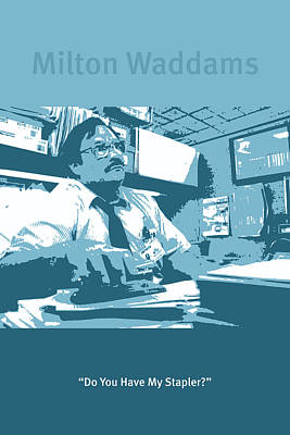 Office Space Milton Waddams Movie Quote Poster Series 003 Poster