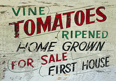 Old Tomato Sign - Vine Ripened Tomatoes Poster by Rebecca Korpita