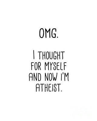 Omg I Thought For Myself Now I'm Atheist Poster