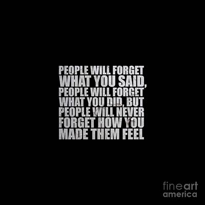 People Will Forget - Maya Angelou Quote Poster