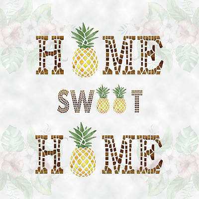 Poster featuring the digital art Pineapple Home Sweet Home Typography by Georgeta Blanaru