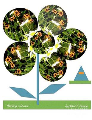 Planting A Dream Poster by Karen Francis