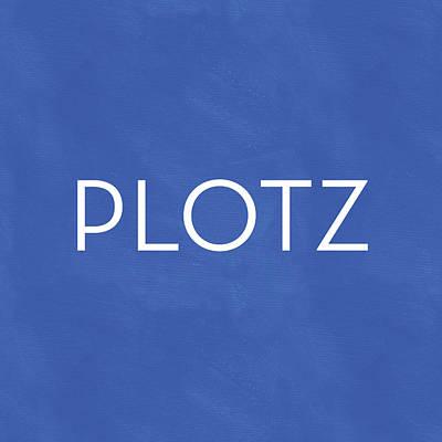 Plotz- Art By Linda Woods Poster by Linda Woods