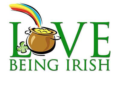 Pot Of Gold Love Being Irish Poster