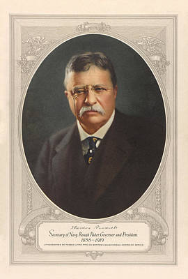 President Theodore Roosevelt - Rough Rider, Governor And President Poster by War Is Hell Store