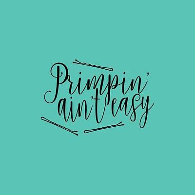 Primpin Ain't Easy Poster by Elizabeth Taylor
