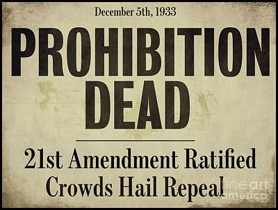 Prohibition Dead Newspaper Poster by Mindy Sommers