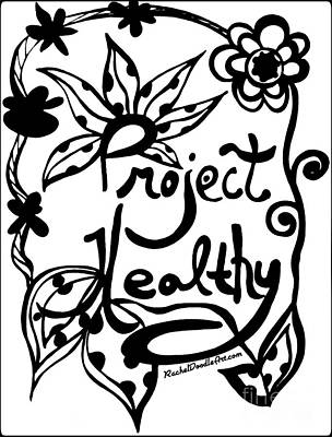 Poster featuring the drawing Project Healthy by Rachel Maynard