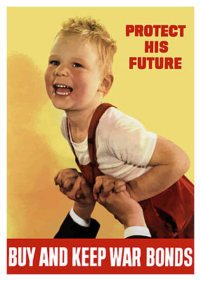 Protect His Future Buy War Bonds Poster by War Is Hell Store