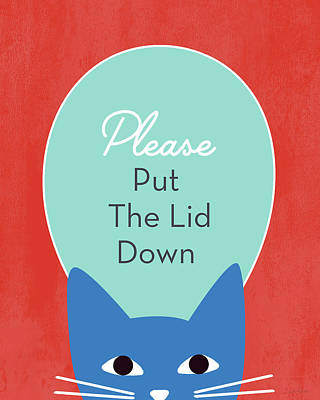 Put The Lid Down Cat- Art By Linda Woods Poster