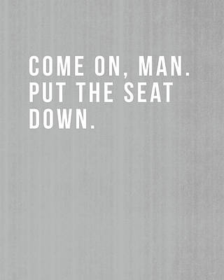 Put The Seat Down- Art By Linda Woods Poster by Linda Woods