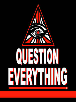 Question Everything Poster by Ran Andrews