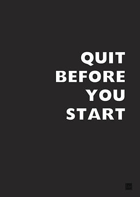 Quit Before You Start- Art By Linda Woods Poster by Linda Woods