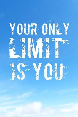 Quote Your Only Limit Is You Vertical Poster by Matthias Hauser