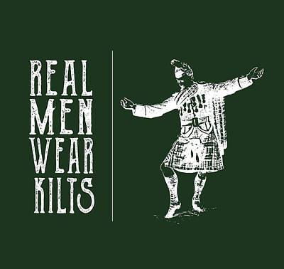 Poster featuring the digital art Real Men Wear Kilts by Heather Applegate