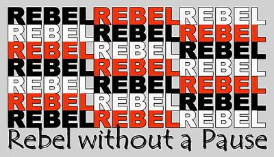 Rebel Without A Pause Poster by Mal Bray