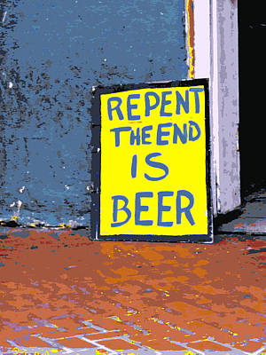 Repent The End Is Beer Poster