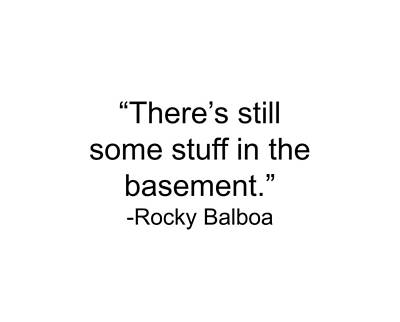 Rocky Balboa Movie Quote There's Still Some Stuff In The Basement Stallone Inspirational Boxing Poster