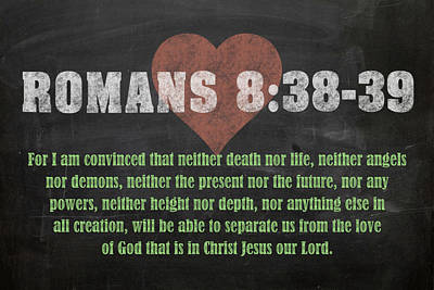 Romans 8 38-39 Inspirational Quote Bible Verses On Chalkboard Art Poster by Design Turnpike