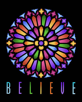 Rose Window Believe Poster by David Griffith