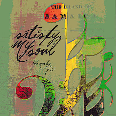 Satisfy My Soul Bob Marley Poster by Brandi Fitzgerald