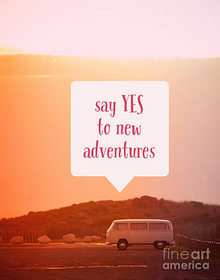 Say Yes To New Adventures Poster by Edward Fielding
